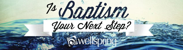 Is Baptism Your Next Step?