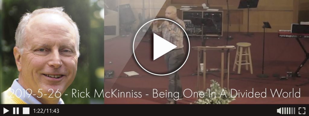 2019-5-26-rick-mckinniss-being-one-in-a-divided-world