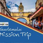 guatemala-mission-trip-7brd-dq2020-featured-image