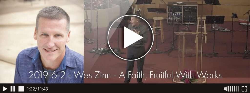 2019-6-2-wes-zinn-a-faith-fruitful-with-works