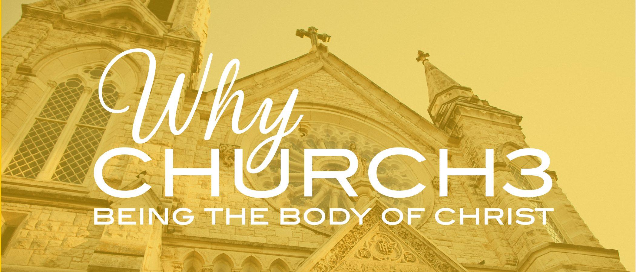 why-church-series-dq11brd-dq2021_why-church3-being-the-body-of-christ2x-100