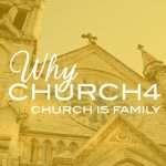 why-church-series-11brd-dq2021-why-church4-church-is-family2x-100