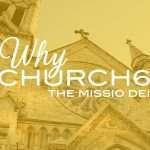 why-church-series-dq11brd-dq2021-why-church6-the-missio-dei-ft-image2x-100